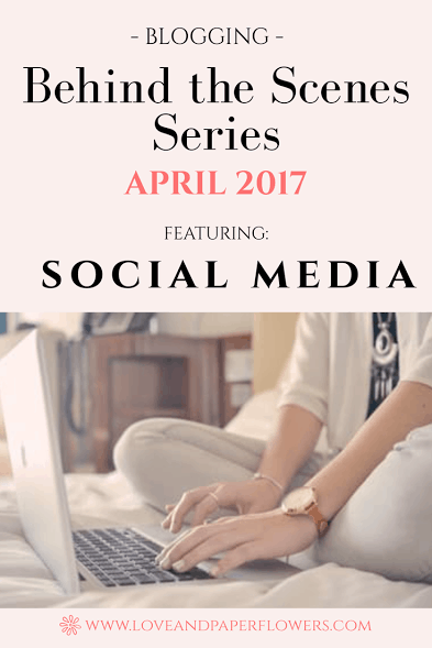 Blogging- Behind the Scenes- April 2017- Featuring: Social Media- Love and Paper Flowers. April was mostly about implementing social media strategies, affiliate marketing, and more.