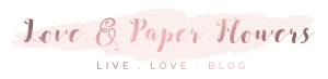 Love and Paper Flowers