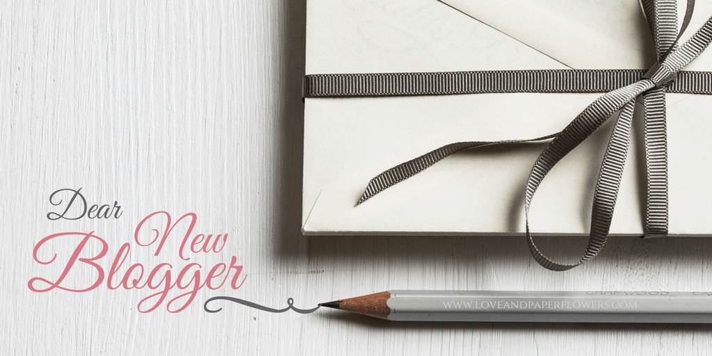 New Blogger Tips- Dear New, Overwhelmed Blogger