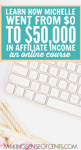 If you want to learn all there is to know about affiliate marketing and how to make money while you sleep, I wholeheartedly recommend Making Sense of Affiliate Marketing eCourse by Michelle Schroeder