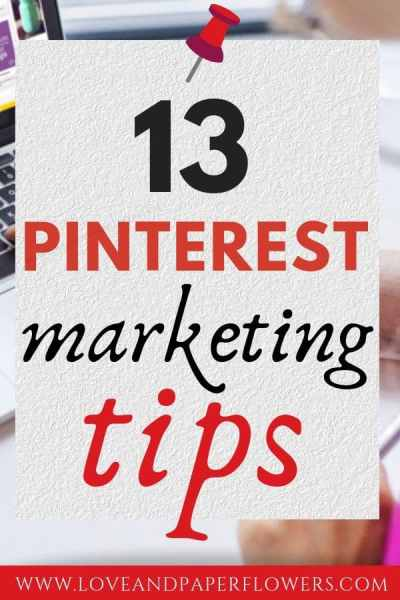 13 of the Best Pinterest Marketing Tip for Bloggers