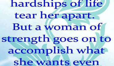 A Strong Woman Does Not Let The Harships of life