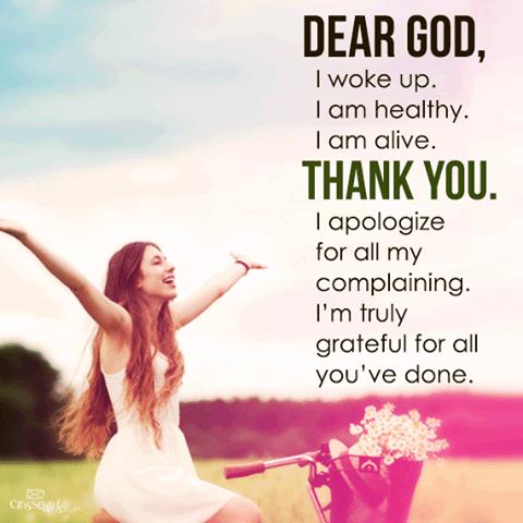 Dear God I Woke Up I am Healthy Thank You