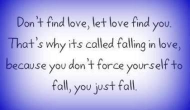 Dont' Find Love Let Love Find You