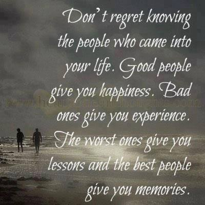 Don't Regret Knowing The people Who Cam In To your Life