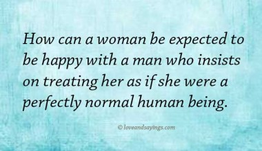 How Can A Woman be Expected To Be Happy