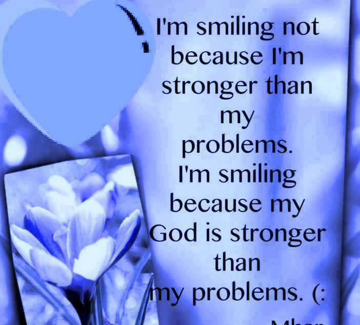 My God Is Stronger Than My problems