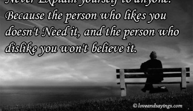 Never Explain Yourself To Anyone