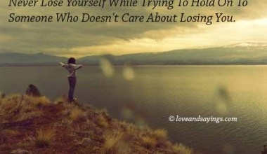 Never Lose Yourself While Trying To Hold ...