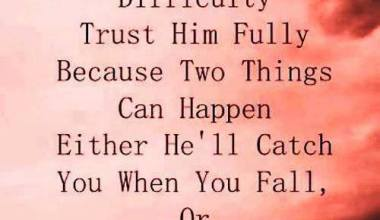 When God Pushes you To The Edge Of Difficulty Trust Him Fully