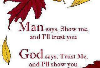 Man says Show me And I Will Trust You God Says ...