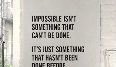 Impossible Isn't Something...