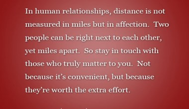 Distance is not measured in miles but in affection
