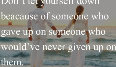 Dont Let Yourself Down Because Of Someone Who