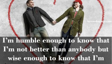 I'm Humble Enough To Know That