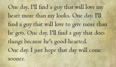 I'll find a guy that will love to give more than he gets