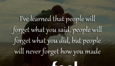 I've Learned That People Will Forget What you Said