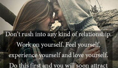 Don't Rush into Any Kind of Relationship