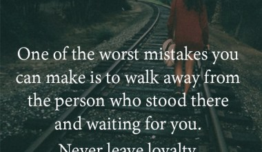 Never leave loyalty