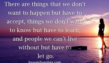 There Are Things That We Don't Want To happen But Have To Accept