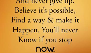 Don't Make Excuses And Never Give Up