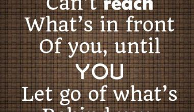 Let Go Of What's Behind You