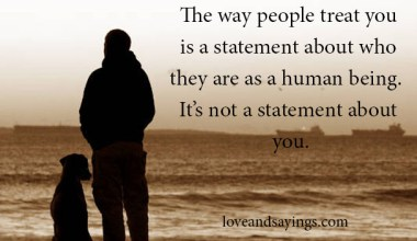 The way people treat you is a statement