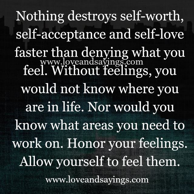 Allow yourself to feel them