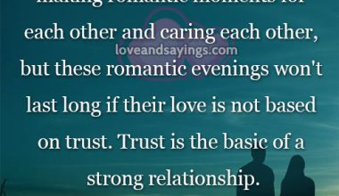 Trust is the basic of a strong relationship