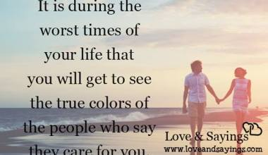 You will get to see the true colors of the people