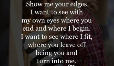 I want to see with my own eyes where you end