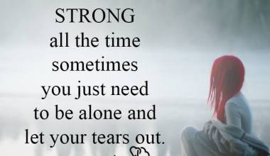 You can't be strong all the time