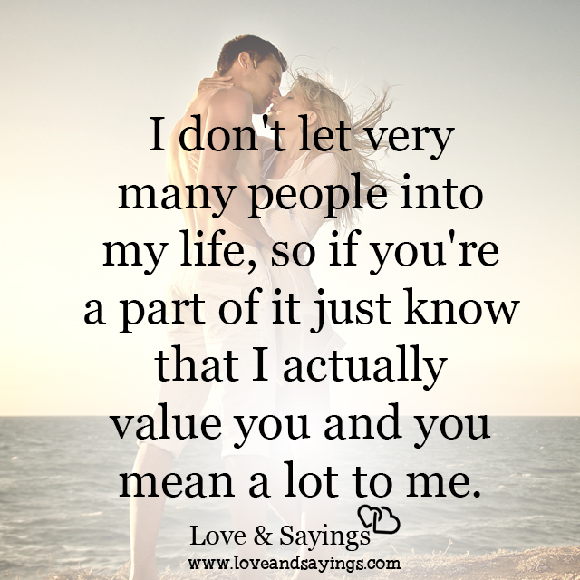 You mean a lot to me