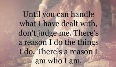 There's a reason I am who I am