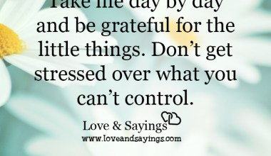 Don't get stressed over what you can't control