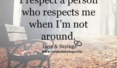 I respect a person who