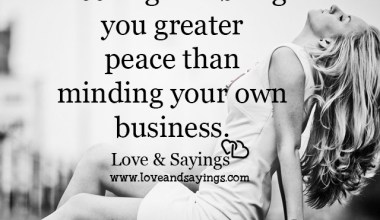 Nothing will bring you greater peace than