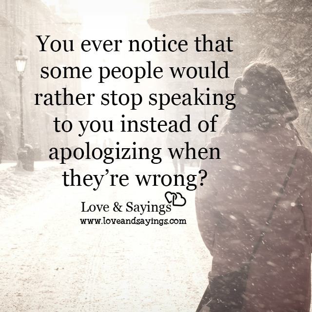 Apologizing when they're wrong