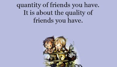Quality of Friends you have