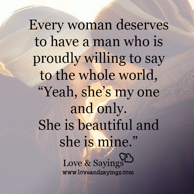 Every woman deserves to have a man who is
