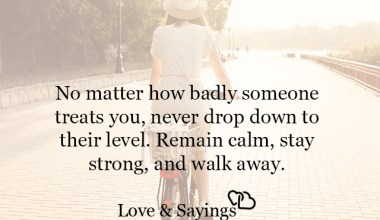 Remain calm, stay strong, and walk away
