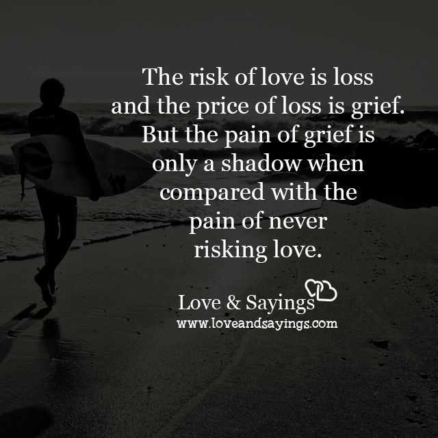 The risk of love is loss