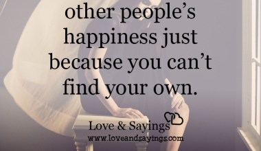Don't ruin other people's happiness