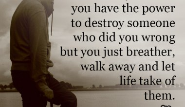 Walk away and let life take of them