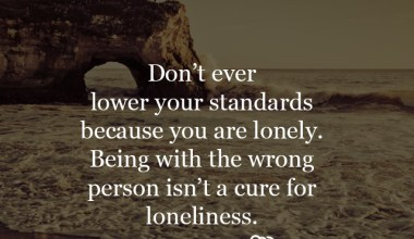 Don't ever lower your standards