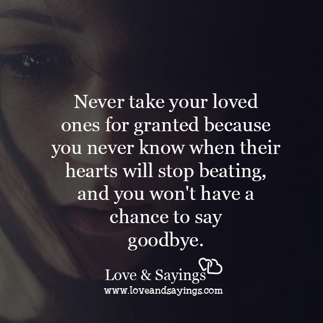 You won't have a chance to say goodbye