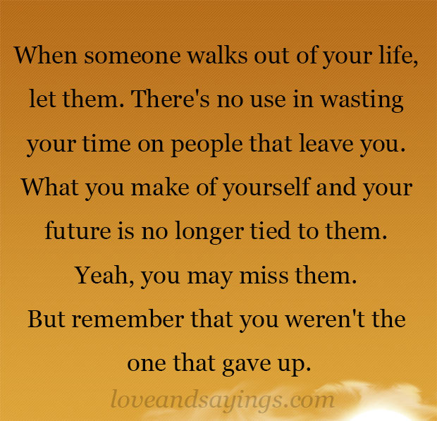 When someone walks out of your life, let them
