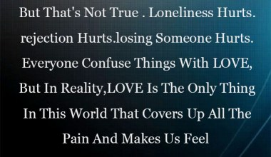 Everyone Says That LOVE Hurts, But That's Not True