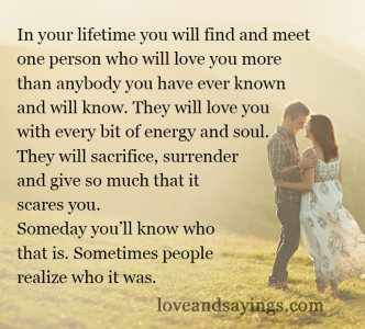 In your lifetime you will find and meet one person