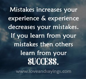 Mistakes increases your experience